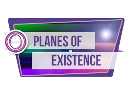 Planes of Existence